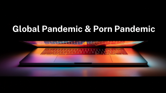 Global Pandemic & Porn Pandemic