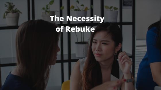 The Necessity ofRebuke