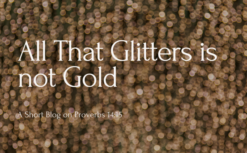 All That Glitters Is Not Gold!